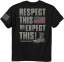 """Respect This"" T-Shirt Black XLarge"